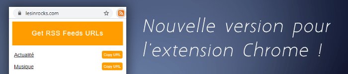 Nouvelle version pour l'extension Chrome Get RSS Feed URL